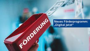 """Neues Digitalisierungs-Förderprogramm für kleine & mittelständische Unternehmen – """"Digital Jetzt"""""""