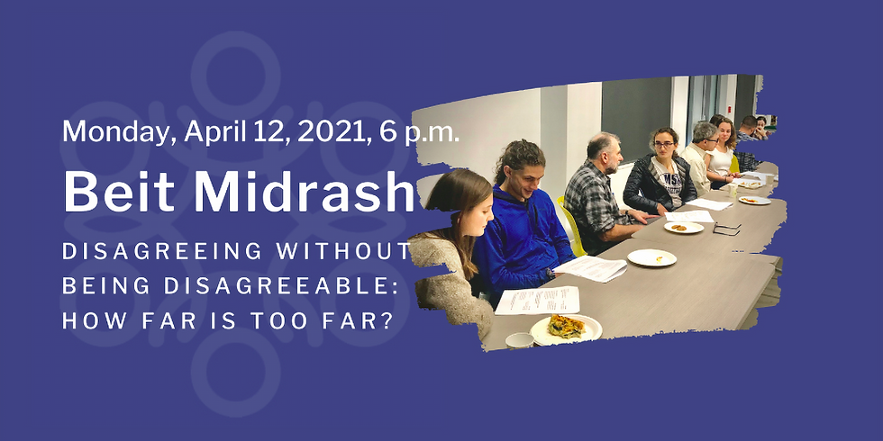 Spring Beit Midrash: Disagreeing Without Being Disagreeable: How far is too far? (via Center for Small Town Jewish Life)