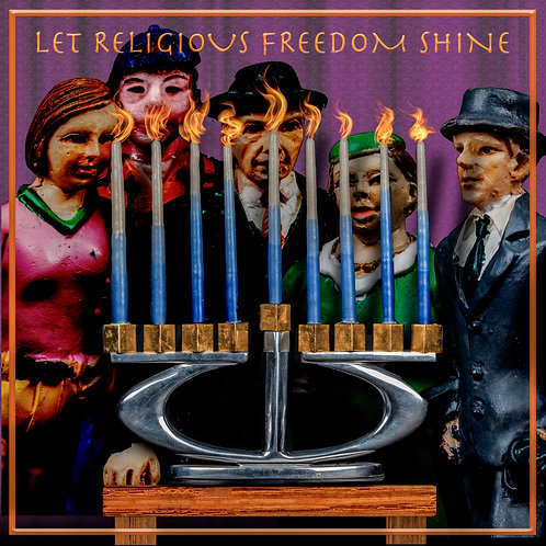 """Let Religious Freedom Shine"" by Steven Chayt"