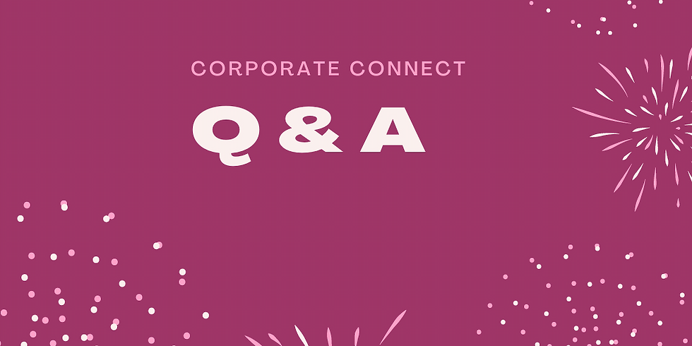 Corporate Connect Call Q & A