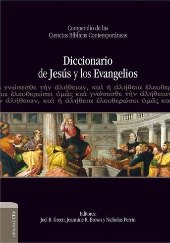 Diccionario de Jesús y los Evangelios. Varios, editorial Clie, 2016.