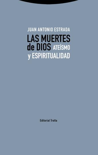 Las muertes de Dios, por Juan Antonio Estrada