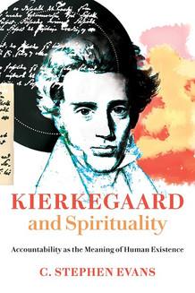Kierkegaard & Spirituality : la responsabilidad como significado de la existencia humana
