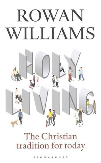 Vida santa: la tradición cristiana de hoy por Rowan Williams (Reseña)