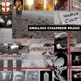 """SELFISH C**T """"ENGLISH CHAMBER MUSIC"""""""