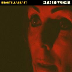 "BEASTELLABEAST ""STARS AND WRONGUNS"""
