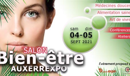 Salon Bien-être AUXERREXPO Samedi 4 et Dimanche 5 Septembre 2021