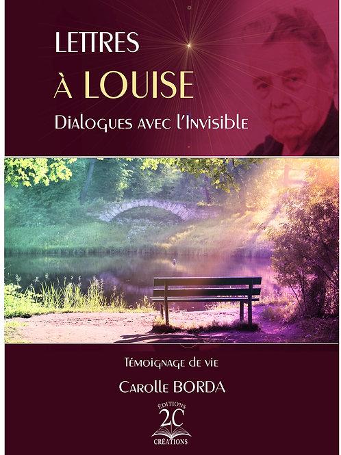 """""""Lettres à Louise : Dialogues avec l'Invisible"""""""