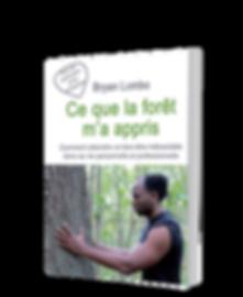 Ce que la forêt m'a appris - le livre de Bryan Lambo