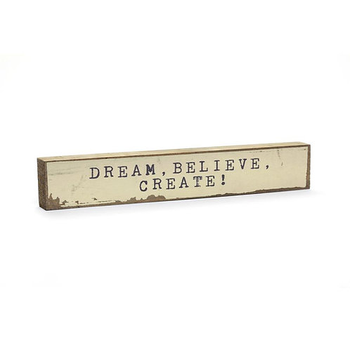 """Dream, Believe, Create!"" Timber Bit"