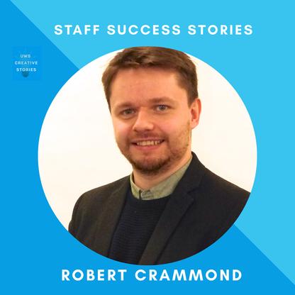 Staff Success Story -  Dr Robert Crammond