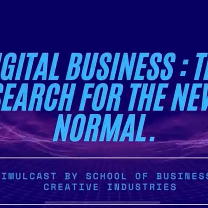 """Digital Business : The Search for the New """"Normal"""""""