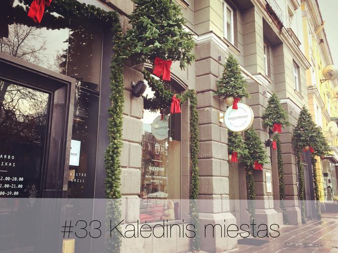 #365laimesdienos - 33. Kalėdinis miestas