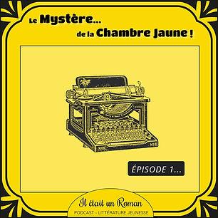 Episode#1-Le-mystere-de-la-chambre-jaune.jpg