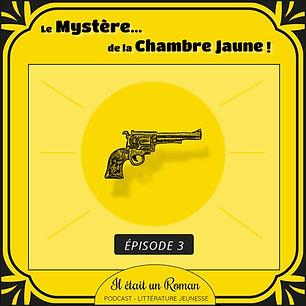 Episode#3-Le-mystere-de-la-chambre-jaune.jpg