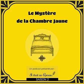 Podcast-S2-Le-Mystere-de-la-Chambre-Jaun