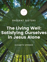 The Living Well: Satisfying Ourselves in Jesus Alone