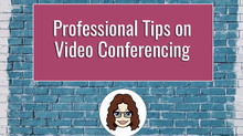 Professional Tips on Video Conferencing