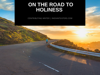 ON THE ROAD TO HOLINESS
