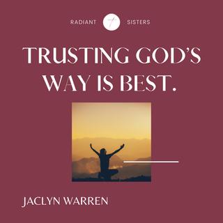 Trusting God's Way Is Best.