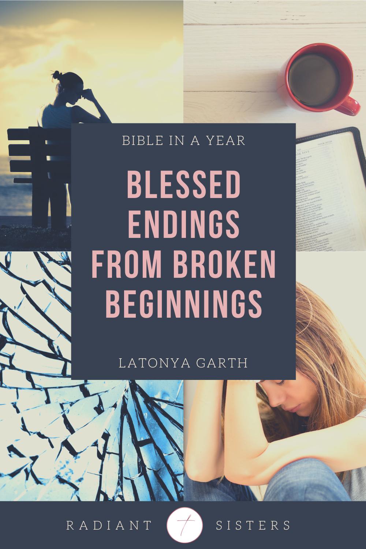 Blessed Endings From Broken Beginnings