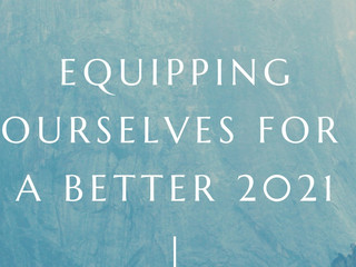 Equipping Ourselves for a Better 2021