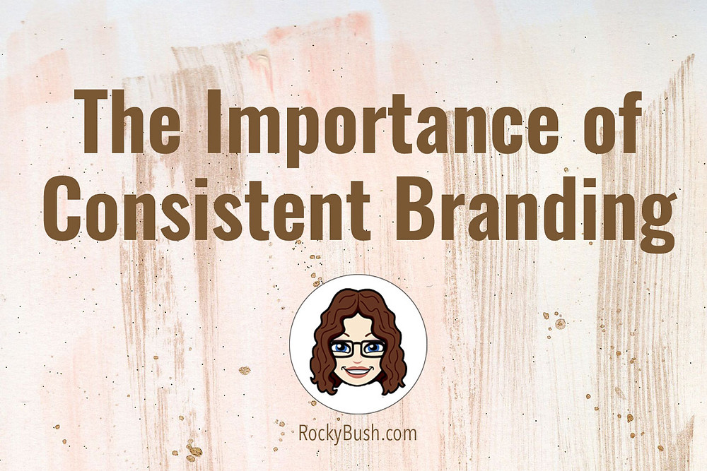 Importance of Consistent Branding