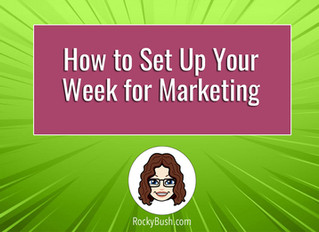How to Set Up Your Week for Marketing