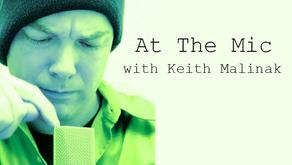 At the Mic with Keith Malinak