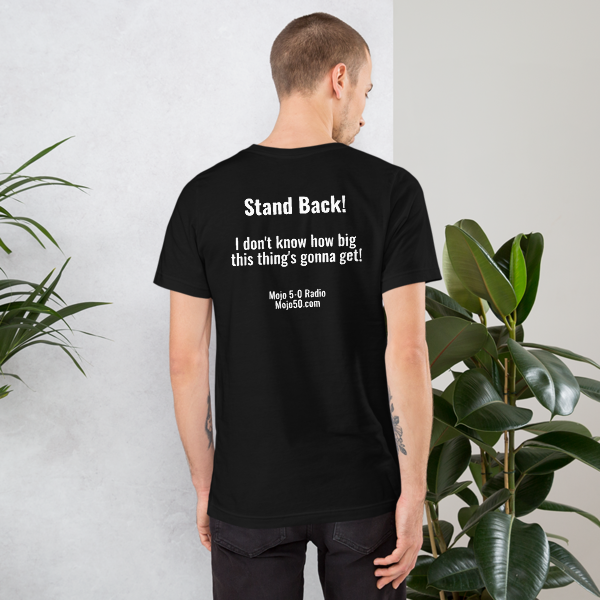 Stand Back! T-Shirt