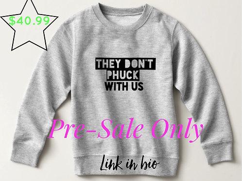 PhuckWItUs Unisex Sweatshirt