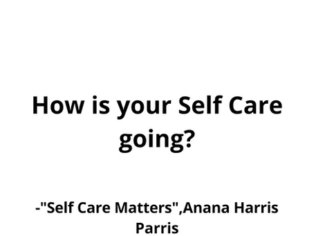 How is your Self Care going?