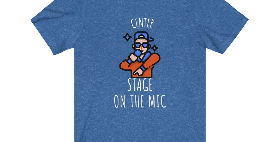 Center Stage On The Mic Tee