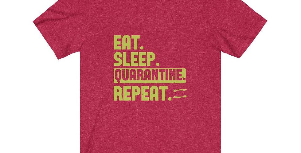 Eat. Sleep. Quarantine. Repeat. Tee