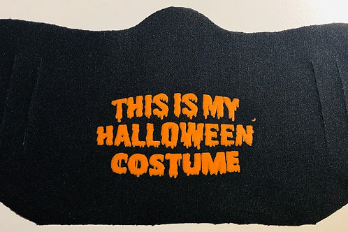 This Is My Halloween Costume - Easy Breather Mask