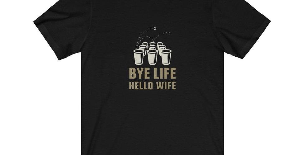 Bye Life Hello Wife Tee