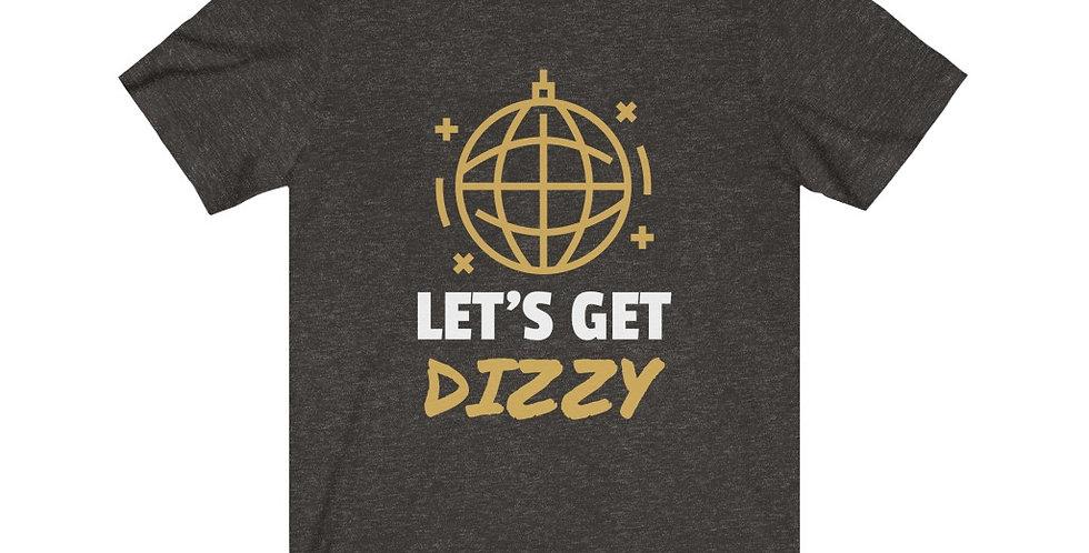Let's Get Dizzy Tee