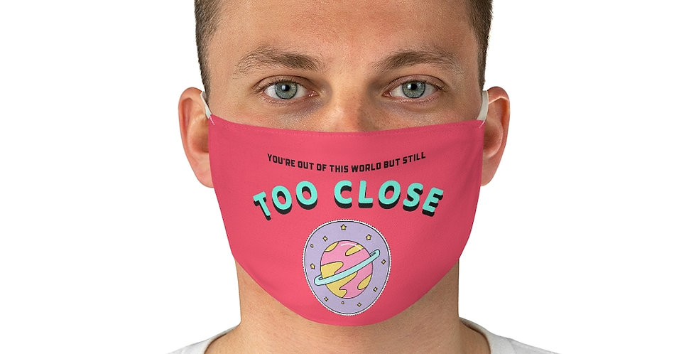 Too Close, Planet Mask