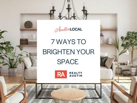 7 Ways to Brighten Your Space