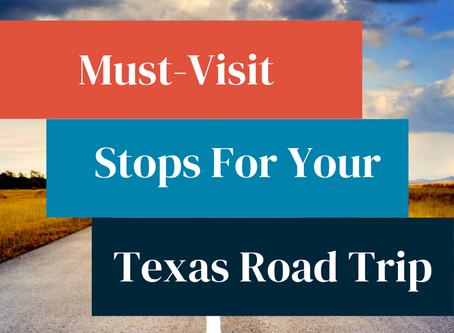 Must Visit Texas Road Trip Spots