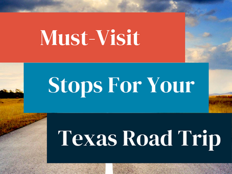 Must Visit Texas Road Trip Spots