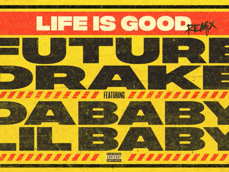 """New Music Alert!!! 🚨🚨 Drake & Future """"Life Is Good"""" Remix feat. Lil Baby & Da Baby 🔥🔥🔥"""
