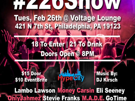 2/26 @HypeCityShow Presents #226Show Live At @VoltagePhilly