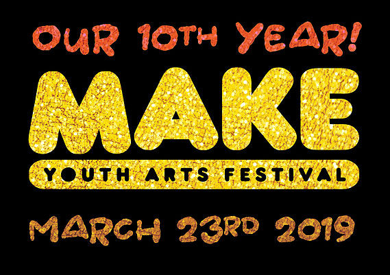 2020 MAKE Yourth Arts Festival March 21 at Central School 10am - 4 pm
