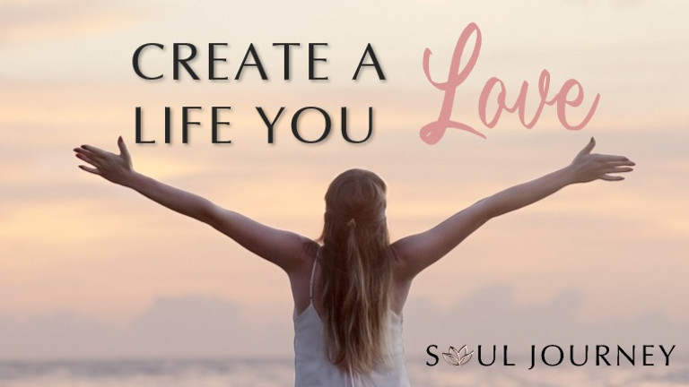 Create A Life You Love - Online June 2021