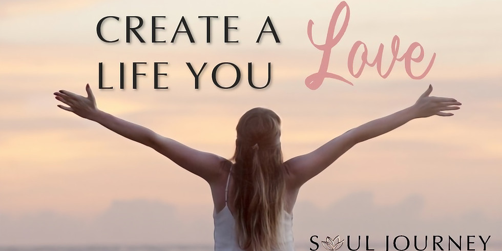 Create A Life You Love - 12 Week Online Program