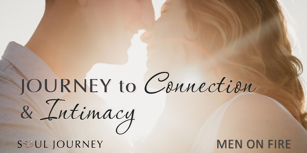 Journey to Connection & Intimacy