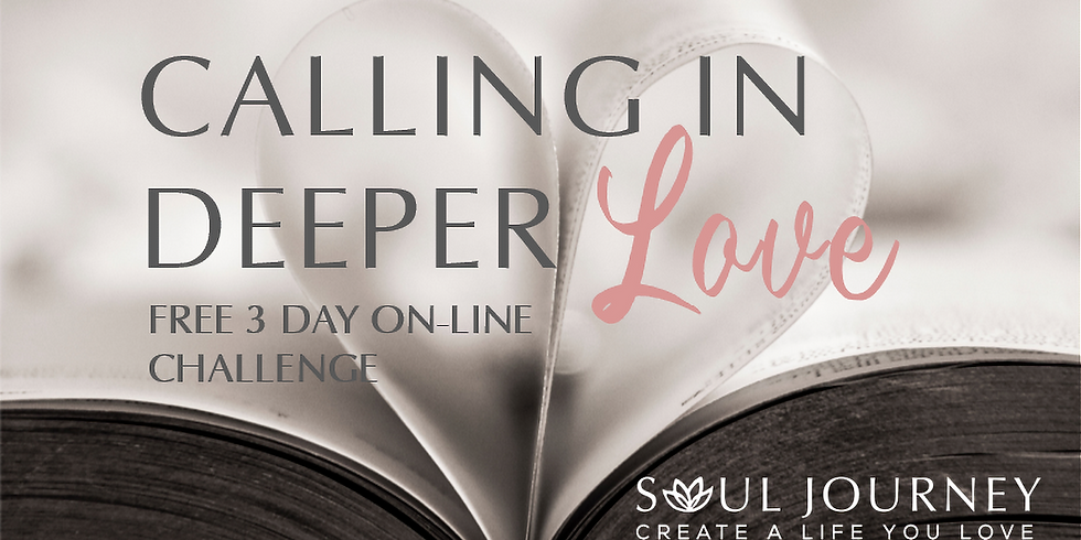 Calling In Deeper Love - 3 Day Challenge