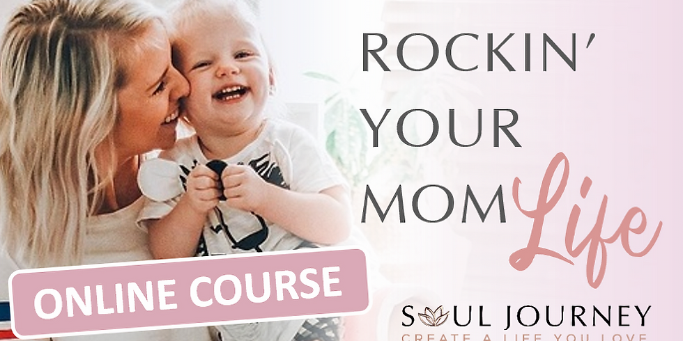 ROCKIN' Your Mom Life - ONLINE COURSE (1)