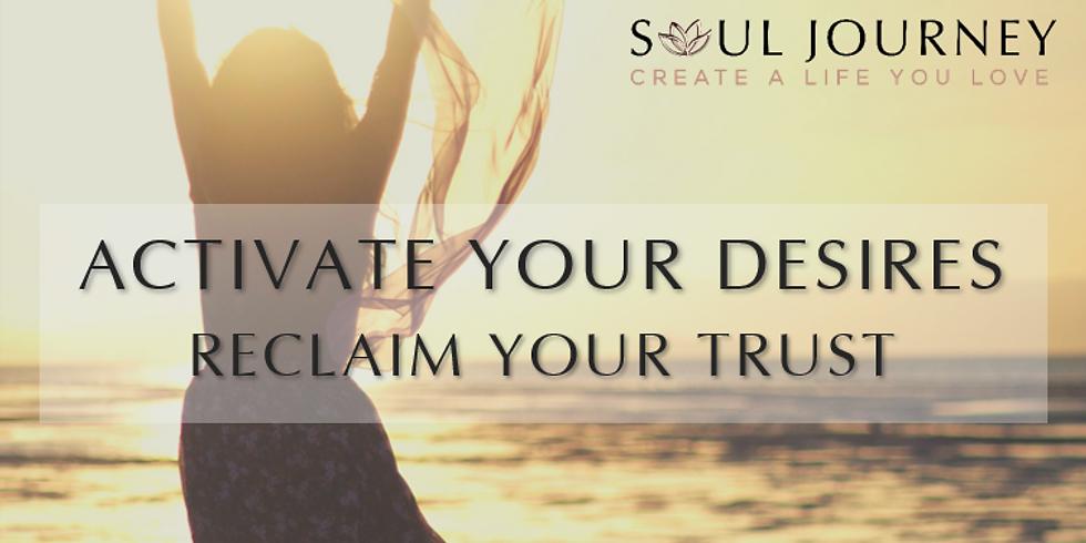 Activate Your Desires & Reclaim Your Trust